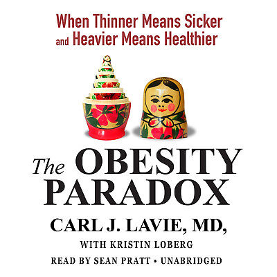 The Obesity Paradox by Carl J. Lavie 2014 Unabridged CD 9781469090955