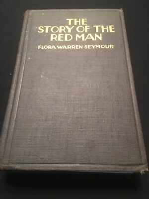 The Story of the Red Man by Flora W. Seymour—Very Nice 1934 Hardback
