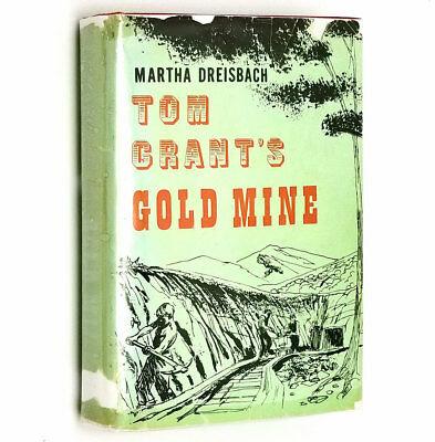 Tom Grant's Gold Mine Martha Dreisbach 1961 SIGNED 1st Ed HC DJ Vantage Press
