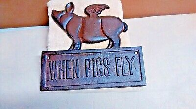 Cast Iron WHEN PIGS FLY Rustic Ranch Farmhouse Plaque