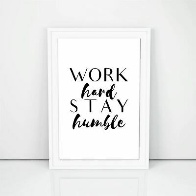 Work Hard Stay Humble, Kitchen Wall Quotes, Nature Photo Art, Happiness Poster