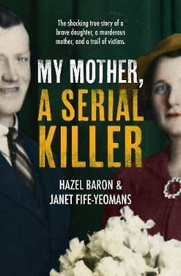 NEW My Mother, a Serial Killer By Hazel Baron Paperback Free Shipping