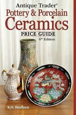 Antique Trader Pottery & Porcelain Ceramics Price Guide-ExLibrary
