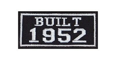 Built 1952 Biker Patches Year of Birth Construction Number Motorcycle MC Badge