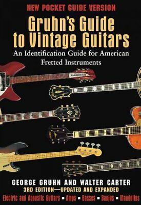 Gruhn's Guide to Vintage Guitars : An Identification Guide for American Frett...