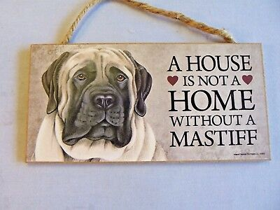 Mastiff Dog Wooden Wall Hanging Sign A House Is Not A Home Without A Mastiff