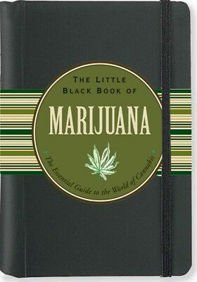 Little Black Book of Marijuana : The Essential Guide to the World of Cannabis...
