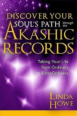 Discover Your Soul's Path Through the Akashic Records : Taking Your Life from...