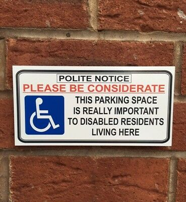 Polite Disabled Residents 'Please Be Considerate' Parking Aware Notice Sign