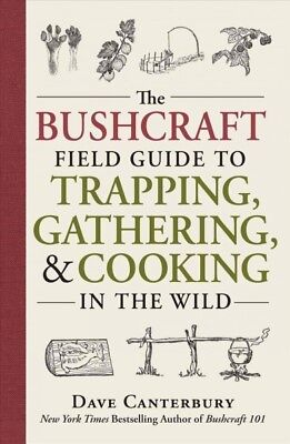 Bushcraft Field Guide to Trapping, Gathering, & Cooking in the Wild, Paperbac...