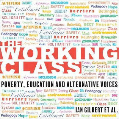 The Working Class: Poverty, Education and Alternative Voices | Ian Gilbert