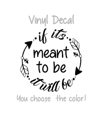 """If Its Meant To Be 3"""" Vinyl Decal for wine glass, cup, coffee cup, tumbler"""