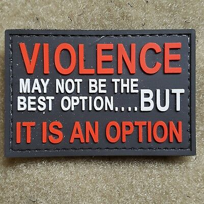 Violence May Not Be The Best Option But It Is An Option 3-D Rubber Klett Patch