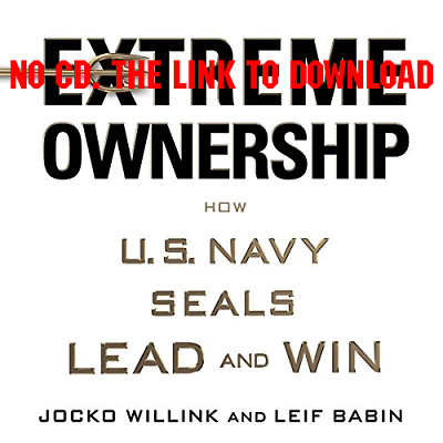 Extreme Ownership How U.S. Navy SEALs Lead and Win by Jocko Willink, {AUDIO}