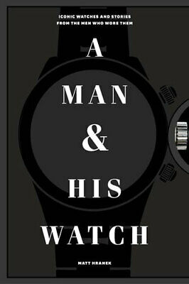 NEW A Man and His Watch By Matthew Hranek Hardcover Free Shipping