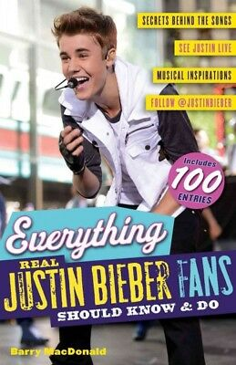 Everything Real Justin Bieber Fans Should Know & Do, Paperback by Macdonald, ...