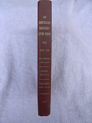 The American Hackney Horse Society Stud Book 1958 - Vol XII