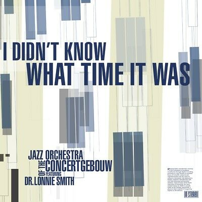 Jazz Orchestra Of The Concertgebouw - I Didn't Know What Time It Was