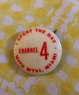 """Vtg 1950s Channel 4 """"I Spent The Day With WTVJ Miami"""" Slogan St Louis Button Co"""