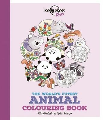 NEW The World's Cutest Animal Colouring Book By Lonely Planet Kids Paperback