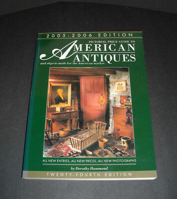 Reference Book 2005 - 2006 EDITION  AMERICAN ANTIQUES Dorothy Hammond