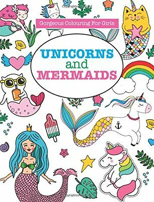 Gorgeous Colouring for Girls - Unicorns and Mermaids Gorgeous Colouring Books f
