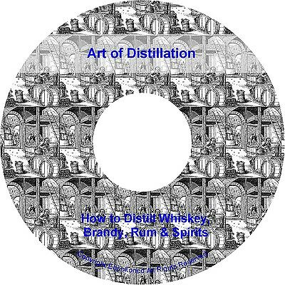 Art of Distillation How to Distill Whiskey Brandy Rum Spirits Alcohol Book on CD