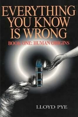 NEW Everything You Know Is Wrong, Book 1 By Lloyd Pye Paperback Free Shipping