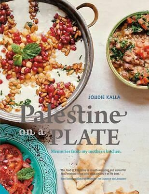 NEW Palestine on a Plate By Joudie Kalla Hardcover Free Shipping