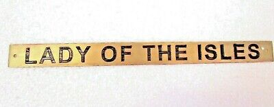 LADY OF THE ISLES – Marine BRASS Door Sign -  Boat/Nautical - 12 x 1 Inches (7)