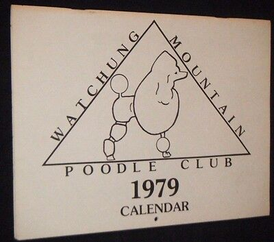The Watchung Mountain Poodle Club Calendar for 1979 Wonderful Photographs