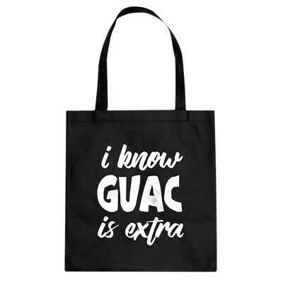 Tote I Know GUAC is extra Canvas Shopping Bag #3568
