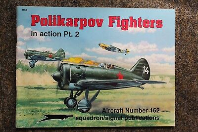 SQUADRON SIGNAL PUBLICATIONS AIRCRAFT n° 162 - POLIKARPOV FIGHTERS IN ACTION