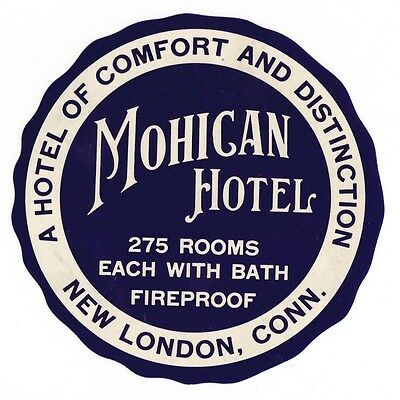 Mohican Hotel NEW LONDON, CONN. luggage label Kofferaufkleber  x0698