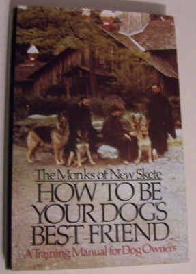 How to Be Your Dog's Best Friend Training Manual Monks of New Skete Dog Training