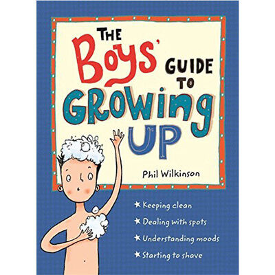 Boys' Guide to Growing Up Book by Phil Wilkinson