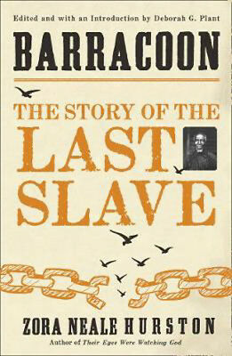 Barracoon: The Story of the Last Slave | Zora Neale Hurston