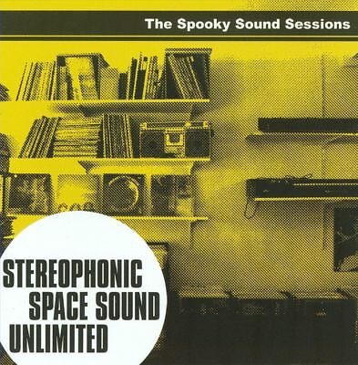 Stereophonic Space Sound Unlimited - Spooky Sound Sessions