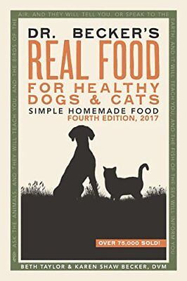 Dr Becker's Real Food For Healthy Dogs and Cats Simple Homemade Food