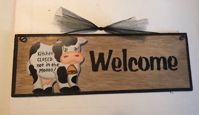 WELCOME wood COW KITCHEN CLOSED NOT MOOD wall home decor plaque Sign 12x4""