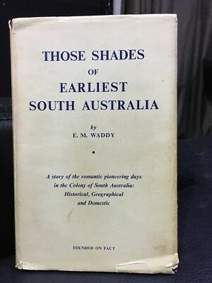 Those Shades Of Earliest South Australia By E M Waddy - Aussie Seller 🇦🇺