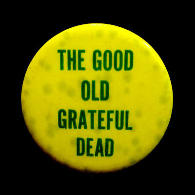 Grateful Dead Pin Vintage 1967 The Good Old GD Pinback Badge Button Original