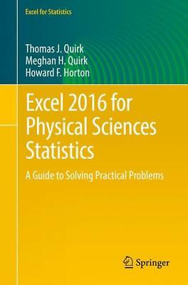 Excel 2016 for Physical Sciences Statistics Quirk, Thomas J. Quirk, Meghan H. ..