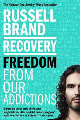 Recovery: Freedom From Our Addictions | Russell Brand