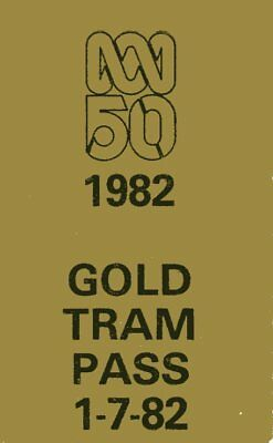 Gold Tram Pass for ABC 50th Anniversary 1st July 1982