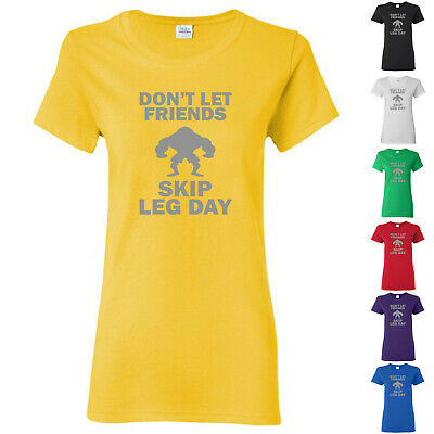 Don't Let Friends Skip Leg Day Funny Ladies Gym Lifting Womens T-Shirts