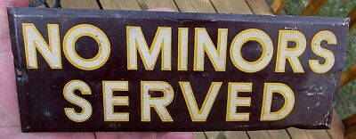 Vintage Authentic Original No Minors Served Bar Or Saloon Tin Sign