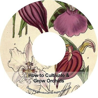 How to Cultivate Grow Harvest Orchids Plants Species Culture Greenhouse Books CD