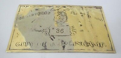 City of Burlingame Solid Brass Registered Electrician's License Plate Circa 1920