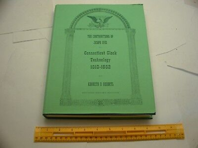Book 301 – The Contributions of Joseph Ives to Connecticut Clock Technology 1810